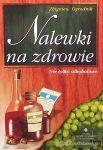Książka - Nalewki na zdrowie - Zbigniew Ogrodnik  9788388351563