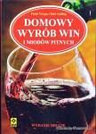 Domowy wyrób win i miodów pitnych - P. Vargas i R. Gulling Wyd. 2